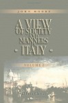 A View of Society and Manners in Italy: With Anecdotes Relating to Some Eminent Characters. Volume 1 - John Moore