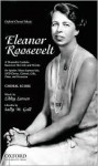 Eleanor Roosevelt: A Dramatic Cantata Based on Her Life and Words: For Speaker, Mezzo-Soprano Solo, Satb Chorus, Clarinet, Cello, Piano, (Oxford Choral Music) - Libby Larsen