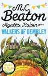 Agatha Raisin and the Walkers of Dembley - M.C. Beaton