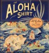 The Aloha Shirt: Spirit Of The Islands - Dale Hope, Gregory Tozian