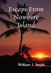 Escape from Nowhere Island - William Smith