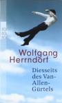 Diesseits des Van-Allen-Gürtels - Wolfgang Herrndorf