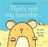 That's Not My Hamster (Usborne Touchy Feely Books) - Fiona Watt, Rachel Wells