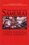 The Ways Of The Samurai - Carol Gaskin, Vince Hawkins