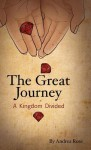 The Great Journey - A Kingdom Divided - Andrea Rose, Natalie MacAllister, Chelsea Popa