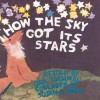How the Sky Got Its Stars: A Hopi Legend - Gail Tuchman