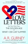 Love Letters and Two Other Plays: The Golden Age, What I Did Last Summer (Plume Drama) - A.R. Gurney