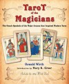 Tarot Of The Magicians: The Occult Symbols of the Major Arcana that Inspired Modern Tarot - Oswald Wirth, Introduction by Mary K. Greer