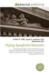 Flying Spaghetti Monster - Agnes F. Vandome, John McBrewster, Sam B Miller II