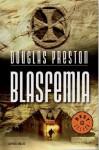 Blasfemia - Douglas Preston, Jofre Homedes