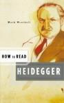 How to Read Heidegger - Mark A. Wrathall, Simon Critchley
