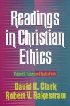 Readings in Christian Ethics: Volume 2: Issues and Applications - David K. Clark