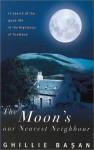 The Moon's Our Nearest Neighbour - Ghillie Basan