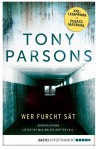 Wer Furcht sät: Detective Max Wolfes dritter Fall. Kriminalroman (DS-Wolfe-Reihe, Band 3) - Tony Parsons