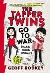 The Tapper Twins Go to War (With Each Other) - Geoff Rodkey