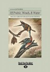 Of Prairie, Woods, & Water: Two Centuries of Chicago Nature Writing - Joel Greenberg