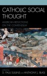 Catholic Social Thought - D. Paul Sullins, Anthony J. Blasi, Sullins/Blasi (Eds)