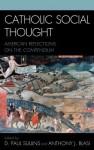 Catholic Social Thought - D. Paul Sullins, Anthony J. Blasi, Sullins/Blasi (Eds)