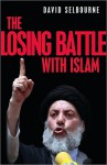 Losing Battle with Islam, The - David Selbourne