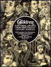 Children: A Pictorial Archive from Nineteenth-Century Sources: 240 Copyright-Free Illustrations for Artists a - Carol Belanger-Grafton