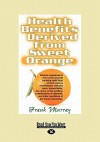 Health Benefits Derived from Sweet Orange: Diosmin Supplements from Citrus - Frank Murray