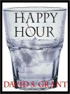 Happy Hour - David S. Grant