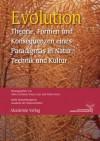 Evolution: Theorie, Formen Und Konsequenzen Eines Paradigmas in Natur, Technik Und Kultur - Volker Gerhardt, Klaus Lucas, Gunter Stock
