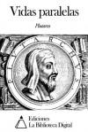 Vidas paralelas - Plutarch, Antonio Ranz Romanillos