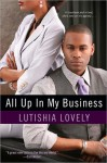 All Up In My Business (Hallelujah Love) - Lutishia Lovely