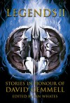 Legends 2: Stories in Honour of David Gemmell - Mark Lawrence, Stella Gemmell, Andy Remic, Rowena Cory Daniells, Anthony Ryan, Freda Warrington, John Hornor Jacobs, Edward Cox, Gavin Smith, Ian Whates