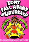 Don't Fall Apart on Saturdays! The Children's Divorce-Survival Book - Adolph Moser, David Melton