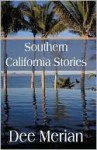 Southern California Stories - Dee Merian