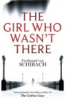 The Girl Who Wasn't There - Ferdinand von Schirach