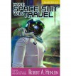 Have Space Suit, Will Travel -Nop/097 - Robert A. Heinlein