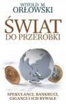 Świat do przeróbki - Orłowski Witold M.