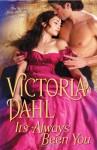 It's Always Been You - Victoria Dahl