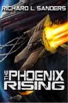 The Phoenix Rising - Richard L. Sanders