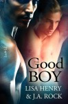 The Good Boy - Lisa Henry, J.A. Rock