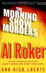 The Morning Show Murders - Al Roker, Dick Lochte