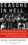 """Seasons in Hell: With Billy Martin, Whitey Herzog and """"The Worst Baseball Team in History""""-The 1973-1975 Texas Rangers - Mike Shropshire"""