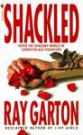 Shackled - Ray Garton
