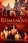 The Romanovs: Ruling Russia 1613-1917 - Lindsey Hughes