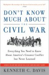 Don't Know Much about the Civil War: Everything You Need to Know about America's Greatest Conflict But Never Learned (Audio) - Kenneth C. Davis, Dick Estell