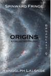 Spinward Fringe Broadcast 0: Origins - Randolph Lalonde