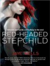 Red-Headed Stepchild - Jaye Wells, Cynthia Holloway