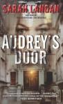 Audrey's Door - Sarah Langan