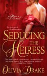 Seducing the Heiress - Olivia Drake