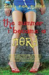The Summer I Became a Nerd - Leah Rae Miller