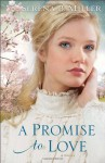 A Promise to Love - Serena B. Miller