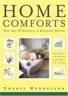 Home Comforts: The Art and Science of Keeping House - Cheryl Mendelson, Harry Bates